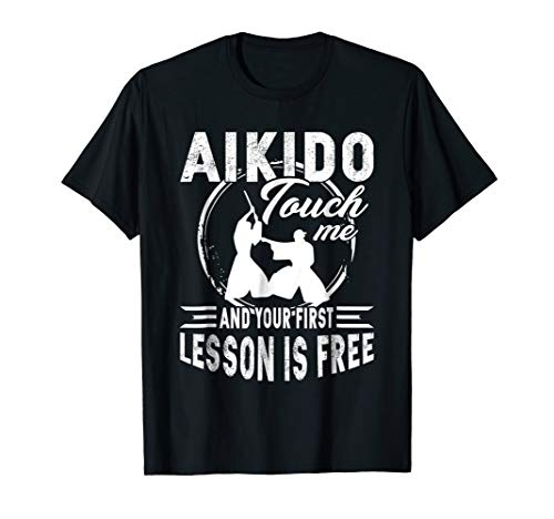 (Aikido Shirts - Aikido First Lesson Is Free Tshirt)