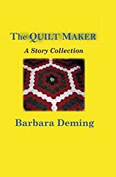 The Quilt Maker: A Story Collection