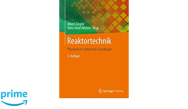 Reaktortechnik: Physikalisch-technische Grundlagen (German Edition)