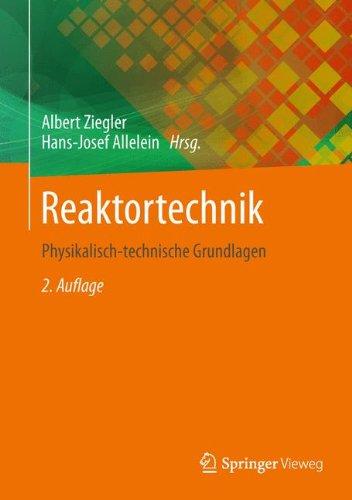Reaktortechnik: Physikalisch-technische Grundlagen