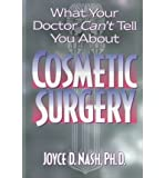 img - for What Your Doctor Can't Tell You About Cosmetic Surgery book / textbook / text book