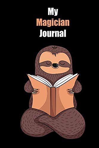 Cute Magician Costume (My Magician Journal: With A Cute Sloth Reading , Blank Lined Notebook Journal Gift Idea With Black Background)