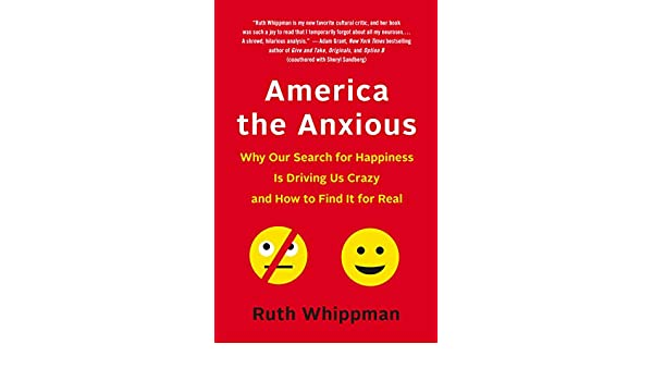 America the Anxious: How to Calm Down, Stop Worrying, and ...