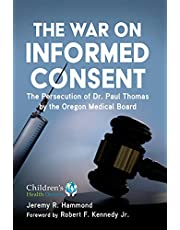 The War on Informed Consent: The Persecution of Dr. Paul Thomas by the Oregon Medical Board