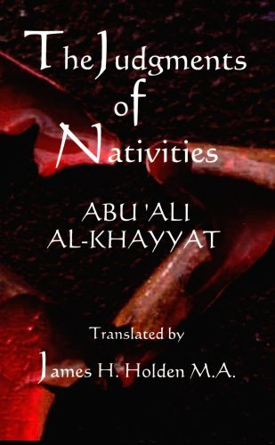The Judgments of Nativities by Abu Ali Al-Khayyat (2009-04-02)
