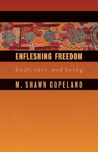 Search : Enfleshing Freedom: Body, Race, and Being (Intersections in African American Theology) (Innovations, African American Religious Thought)