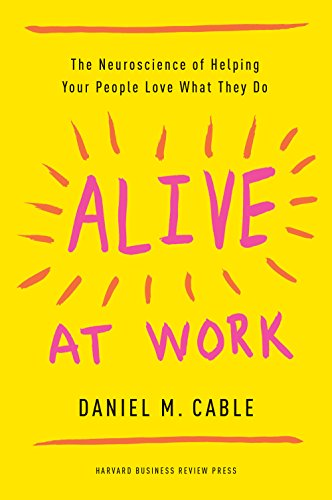 [Read] Alive at Work: The Neuroscience of Helping Your People Love What They Do<br />EPUB
