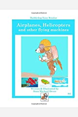 Airplanes, Helicopters, and Other Flying Machines: Buddydog Easy Reader #202 Paperback