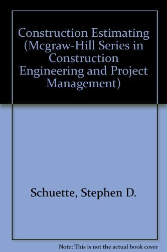 Structure Construction Estimating (Mcgraw-Hill Series in Construction Engineering and Project Management) by Schuette, Stephen D., Liska, Roger W. (1994) Hardcover