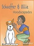 Schaeffer and Ollie: Hoodscapades