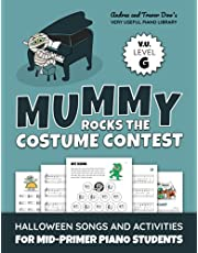 Mummy Rocks The Costume Contest, V. U. Level G: Halloween Songs and Activities for Mid-Primer Piano Students (Andrea and Trevor Dow's Very Useful Piano Library)
