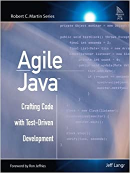 Agile Java?? Crafting Code with Test-Driven Development by Jeff Langr (2005-02-24)