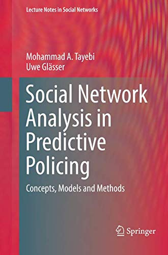 Social Network Analysis in Predictive Policing: Concepts, Models and Methods (Lecture Notes in Social Networks)