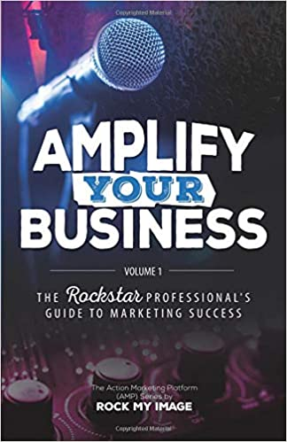 Amplify Your Business: The Rockstar Professional's Guide to