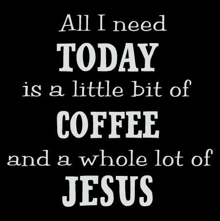 All I Need Today Is A Little Bit Of Coffee and A Whole Lot Of Jesus Decal Vinyl Sticker|Cars Trucks Vans Walls Laptop| White |5.5 x 5.25 in|CCI1093