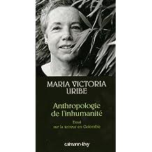 Anthropologie de l'inhumanité : Essai sur la terreur en Colombie (Petite Bibliothèque des Idées) (French Edition)