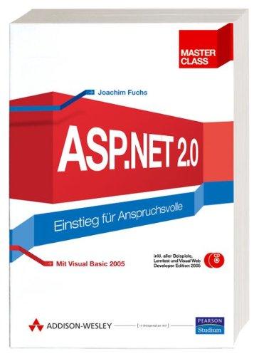 ASP.NET 2.0 - aktuell zu .NET 3.0, inkl. Lösungs-CD: Einstieg für Anspruchsvolle (Master Class)