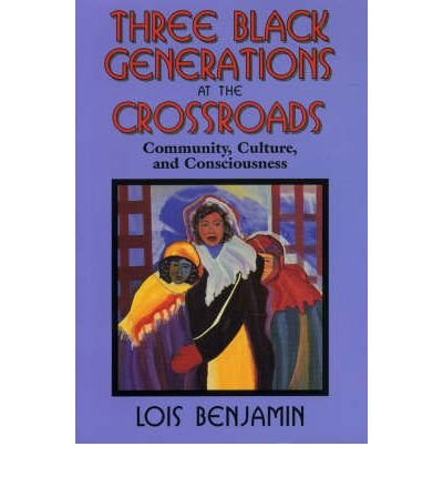 Download Three Black Generations at the Crossroads: Community, Culture, and Conciousness (Paperback) - Common pdf epub
