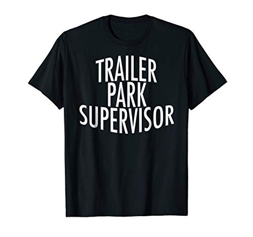 Funny Redneck Trailer Park Supervisor Shirt ()