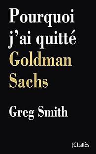 Pourquoi j'ai quitté Goldman Sachs par Greg Smith