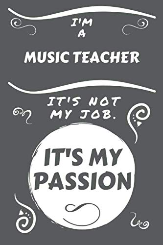 I'm A Musician It's Not My Job It's My Passion: Perfect Gag Gift For A Musician Who Happens To Be Passionate About Their Job!   Blank Lined Notebook ... and Banter   Birthday  Hen   Stag Do   Ann (About Sarcastic Jokes Christmas)
