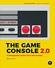 The Game Console 2.0: A Photographic History from Atari to Xbox