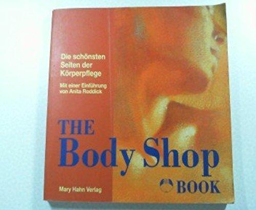 The Body Shop Book. Die schoensten Seiten der Koerperpflege.