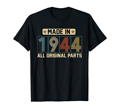 Made in 1944 T-Shirt - Vintage 1944 75th Birthday Gift (June 6 1944 Was The Date Of)