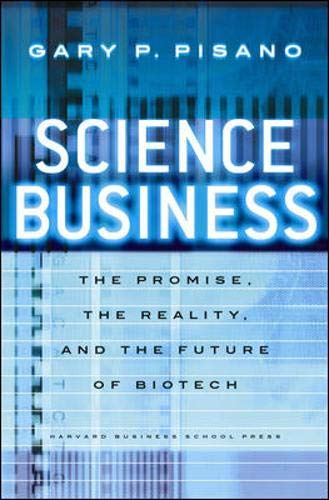 Science Business: The Promise, the Reality, and the Future of Biotech (Where Buy To Hourglass)