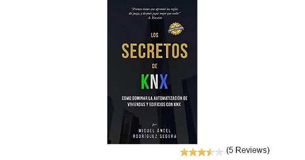Los Secretos de KNX: Como dominar la automatización de viviendas y ...