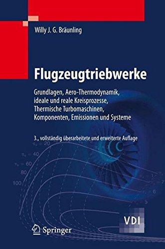 Flugzeugtriebwerke: Grundlagen, Aero-Thermodynamik, ideale und reale Kreisprozesse, Thermische Turbomaschinen, Komponenten, Emissionen und Systeme (VDI-Buch)