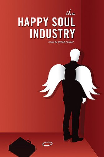 The Happy Soul Industry by [Postaer, Steffan]