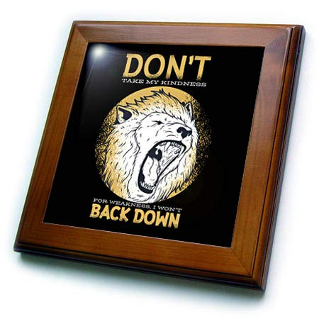 - 3dRose Sven Herkenrath Animal - Dont Take My Kindness for Weakness I Wont Back Down Lion - 8x8 Framed Tile (ft_316087_1)