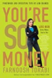 img - for You're So Money: Live Rich, Even When You're Not by Farnoosh Torabi (2008-04-15) Paperback book / textbook / text book