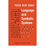 Language and Symbolic Systems, Chao, Yuen Ren, 0521046165