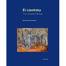 El Lissitzky: The Jewish Period, 1905 – 1923