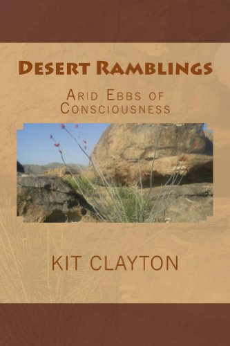 Book: Desert Ramblings - Arid Ebbs of Consciousness by Kit Clayton