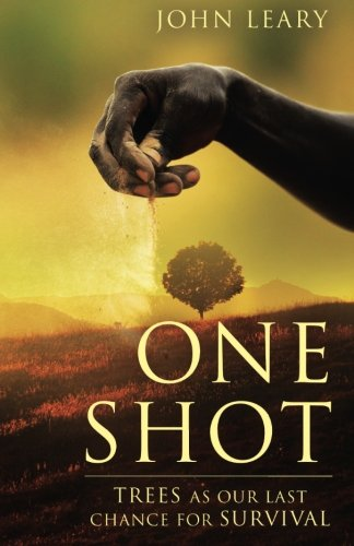 One Shot: Trees as Our Last Chance for Survival