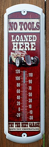 No Tools Loaned Here Thermometer Metal Tin Sign