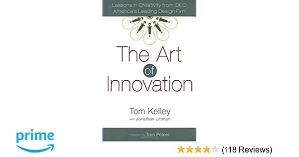 The Art of Innovation: Lessons in Creativity from IDEO, America's