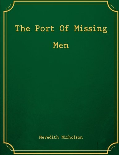 The Port of Missing Men by Meredith Nicholson