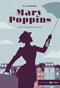 Mary Poppins: edição comentada e ilustrada (Clássicos Zahar) por [Travers, P.L.]