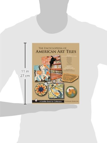 The Encyclopedia of American Art Tiles: Region 4 South And Southwestern States; Region 5 Northwest And Northern California (Schiffer Book for Collectors)