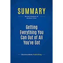 Summary: Getting Everything You Can Out of All You've Got: Review and Analysis of Abraham's Book
