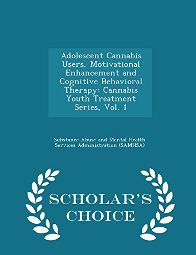 Adolescent-Cannabis-Users-Motivational-Enhancement-and-Cognitive-Behavioral-Therapy-Cannabis-Youth-Treatment-Series-Vol-1-Scholars-Choice-Edition