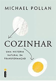 Cozinhar: Uma Historia Natural da Transformacao (Em Portugues do Brasil)