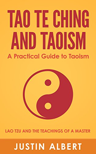 Tao Te Ching and Taoism: A Practical Guide to the Teachings of Taoism