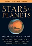 Stars and Planets: The Most Complete Guide to the Stars, Planets, Galaxies, and the Solar System (Princeton Field Guides)