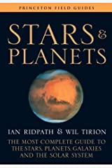 Stars and Planets: The Most Complete Guide to the Stars, Planets, Galaxies, and the Solar System - Fully Revised and Expanded Edition (Princeton Field Guides) Paperback