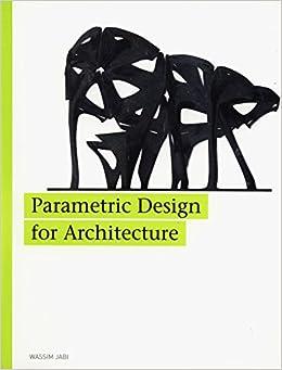 Robert Woodbury S  Book Elements Of Parametric Design